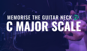 Learn the C Major Scale and Memorise the Guitar Neck